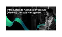 An Introduction to Analytical Procedure (Method) Lifecycle Management: Register for Our Upcoming...