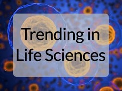 life-sciences-trends-februarys-top-10-highlights