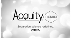 ACQUITY PREMIER Solution: Separation science redefined